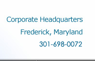 Corporate Head Quarters Frederick MD 301-696-1030